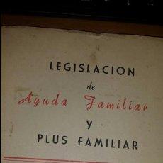 Libros de segunda mano: LEGISLACIÓN DE AYUDA FAMILIAR Y PLUS FAMILIAR POR DOROTEO LOPEZ ROYO MADRID 1963. Lote 77543615