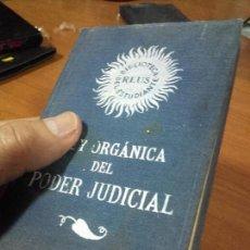 Libros de segunda mano: LEY ORGANICA DEL PODER JUDICIAL. 1931. EDITORIAL REUS. INTERIOR, CREO QUE SIN ABRIR.. Lote 77739389