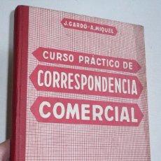 Libros de segunda mano - Curso práctico de Correspondencia Comercial - José Gardo, Alfonso Miquel (Editorial Miquel, 1968) - 78357129
