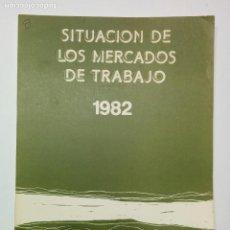 Libros de segunda mano: SITUACIÓN DE LOS MERCADOS DE TRABAJO 1982 INEM . Lote 78400277