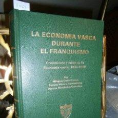 Libros de segunda mano: LA ECONOMÍA VASCA DURANTE EL FRANQUISMO - PAÍS VASCO -. Lote 80149021