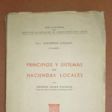 Libros de segunda mano: SAURA PACHECO, ANTONIO: PRINCIPIOS Y SISTEMAS DE HACIENDAS LOCALES. 1949. Lote 80599326
