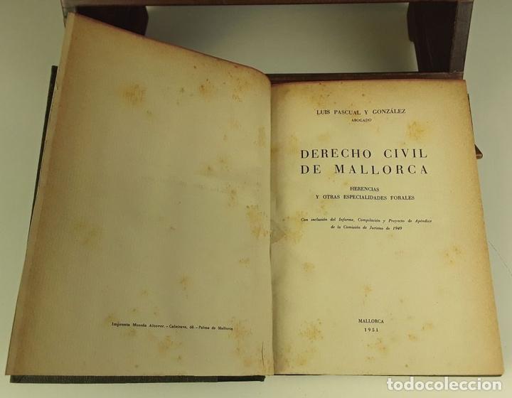 Libros de segunda mano: DERECHO CIVIL DE MALLORCA. LUÍS PASCUAL GONZÁLEZ. IMPRENTA MOSSÉN ALCOVER. 1951. - Foto 4 - 80731142