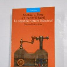 Libros de segunda mano: LA SEGUNDA RUPTURA INDUSTRIAL. MICHAEL J. PIORE Y CHARLES F. SABEL ALIANZA UNIVERSIDAD Nº 642 TDK162. Lote 81641340