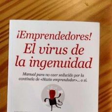 Libros de segunda mano: EMPRENDEDORES. EL VIRUS DE LA INGENUIDAD. Lote 170879527