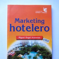 Libros de segunda mano: MARKETING HOTELERO. MIGUEL ÁNGEL ACERENZA. Lote 81815295