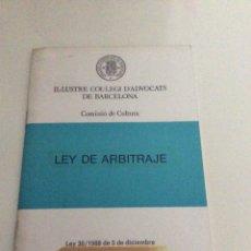 Libros de segunda mano: LEY DE ARBITRAJE 1988 IL.LUSTRE COL.LEGI D'ADVOCATS DE BARCELONA. Lote 81902150