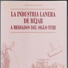 Livros em segunda mão: LA INDUSTRIA LANERA DE BÉJAR A MEDIADOS DEL SIGLO XVIII, ROSA ROS MASSANA. Lote 85139136