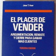Livres d'occasion: EL PLACER DE VENDER - ARGUMENTACIÓN, REMATE Y CIERRE PARA GANAR MÁS CLIENTES - JEAN T. AUER - VER. Lote 85284784