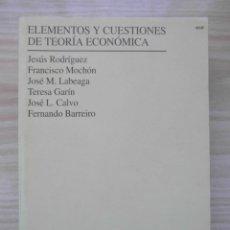 Libros de segunda mano: ELEMENTOS Y CUESTIONES DE TEORIA ECONOMICA 1993. JESUS RODRIGUEZ, FRANCISCO MONCHON UNED. Lote 86950844