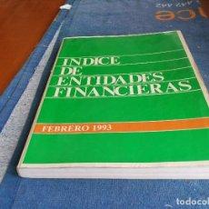 Libros de segunda mano: INDICE DE ENTIDADES FINANCIERAS - AÑO 1993. Lote 87644120