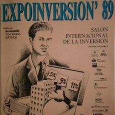 Libros de segunda mano: EXPOINVERSION 89 SALON INTERNACIONAL DE LA INVERSION PALACIO DE CONGRESOS DE MADRID 1989. Lote 87679672