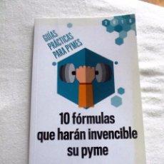 Libros de segunda mano: 10 CONSEJOS QUE HARAN INVENCIBLE SU PYME - GUIAS PRACTICAS PARA PYMES. Lote 88164544