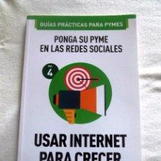 Libros de segunda mano: USAR INTENET PARA CRECER PONGA SU PYME EN LAS REDES SOCIALES - GUIAS PRACTICAS PYMES. Lote 144022198