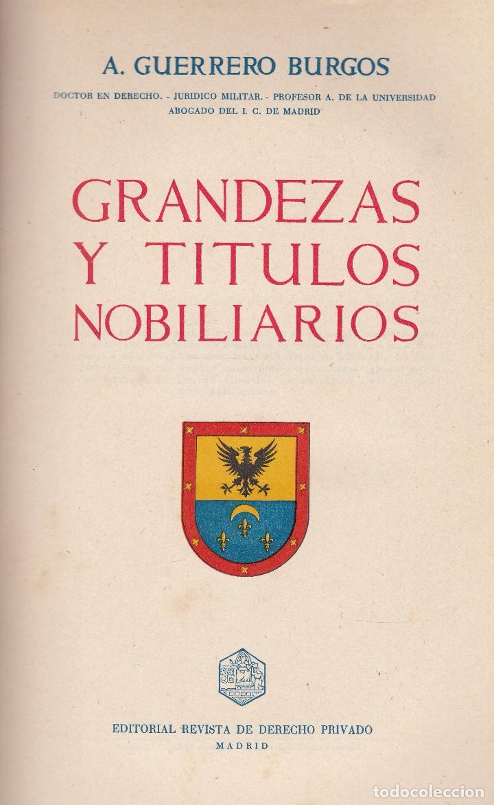 A. GUERRERO BURGOS. GRANDEZAS Y TÍTULOS NOBILIARIOS. MADRID, 1954. (Libros de Segunda Mano - Ciencias, Manuales y Oficios - Derecho, Economía y Comercio)