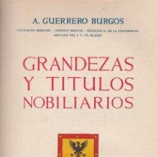 Libros de segunda mano: A. GUERRERO BURGOS. GRANDEZAS Y TÍTULOS NOBILIARIOS. MADRID, 1954.. Lote 88095188