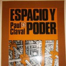 Libros de segunda mano: ESPACIO Y PODER PAUL CLAVAL FONDO DE CULTURA ECONOMICA 1 EDICION EN ESPAÑOL 1982. Lote 88734908