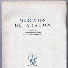 Libros de segunda mano: CASAS TORRES, JOSÉ MANUEL [COOR.]. MERCADOS DE ARAGÓN. TRABAJO DEL LABORATORIO DE GEOGRAFÍA... 1946.. Lote 89561004