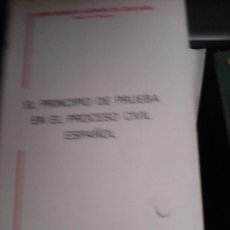 Libros de segunda mano: EL PRINCIPIO DE PRUEBA EN EL PROCESO CIVIL ESPAÑOL.. Lote 90181916