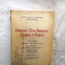 Libros de segunda mano: DERECHO CIVIL ESPAÑOL COMUN Y FORAL TOMO SEXTO DERECHO DE SUCESIONES VOLUMEN TERCERO DE JOSE CASTAN . Lote 90643750