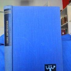 Libros de segunda mano: CÓMO ENTREVISTAR. WALTER VAN DUKE BINGHAM BRUCE VICTOR MOORE. MADRID 1960.. Lote 91753485