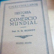 Libros de segunda mano: HISTORIA DEL COMERCIO MUNDIAL M. G. SCHMIDT EDIT LABOR AÑO 1938. Lote 91921665
