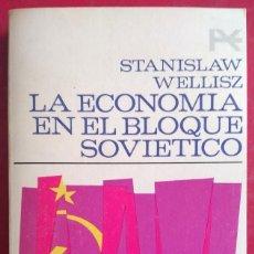 Libros de segunda mano: STANISLAW WELLISZ . LA ECONOMÍA EN EL BLOQUE SOVIÉTICO. Lote 93654635