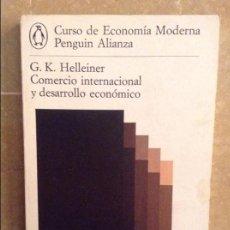 Libros de segunda mano: COMERCIO INTERNACIONAL Y DESARROLLO ECONOMICO - G. K. HELLEINER - ALIANZA UNIVERSIDAD. Lote 93819920