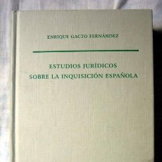 Libros de segunda mano: ESTUDIOS JURÍDICOS SOBRE LA INQUISICIÓN ESPAÑOLA, DE ENRIQUE GACTO FERNÁNDEZ. DEDICADO POR EL AUTOR. Lote 94098180