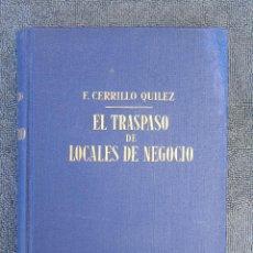 Libros de segunda mano: MANUAL PRÁCTICO PARA EL TRASPASO DE LOCALES DE NEGOCIO Y SUS FORMULARIOS. F. CERRILLO QUILEZ.. Lote 94101950