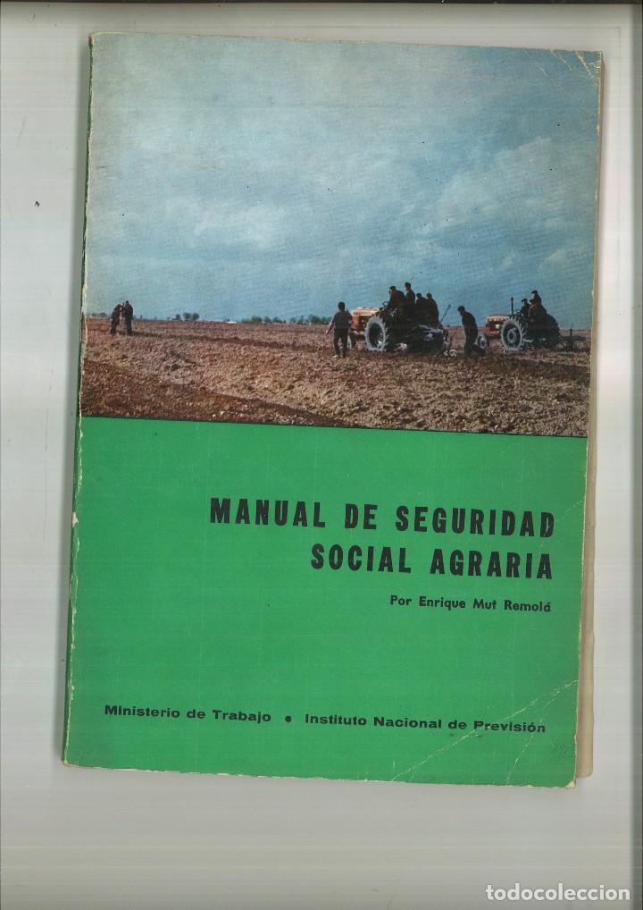 MANUAL DE SEGURIDAD SOCIAL AGRARIA. ENRIQUE MUT REMOLÁ (Libros de Segunda Mano - Ciencias, Manuales y Oficios - Derecho, Economía y Comercio)