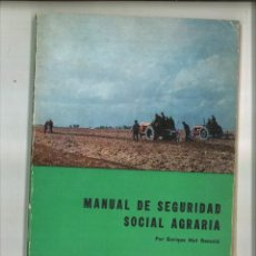 Libros de segunda mano: MANUAL DE SEGURIDAD SOCIAL AGRARIA. ENRIQUE MUT REMOLÁ. Lote 94364678