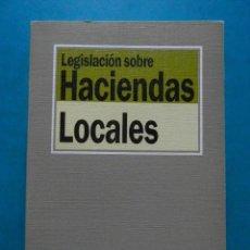 Libros de segunda mano: LEGISLACION SOBRE HACIENDAS LOCALES. EDITORIAL TECNOS 1993. Lote 94463714