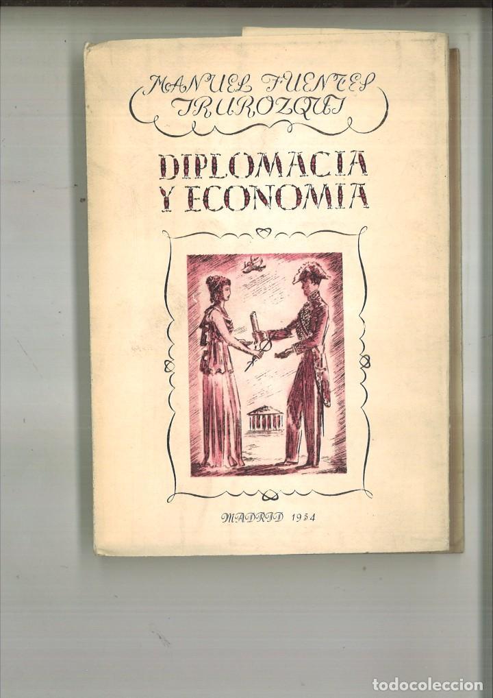 DIPLOMACIA Y ECONOMÍA. MANUEL FUENTES IRUROZQUI. (Libros de Segunda Mano - Ciencias, Manuales y Oficios - Derecho, Economía y Comercio)