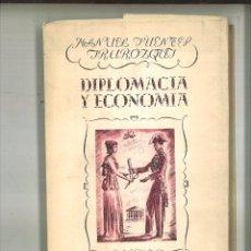Libros de segunda mano: DIPLOMACIA Y ECONOMÍA. MANUEL FUENTES IRUROZQUI. . Lote 94843431