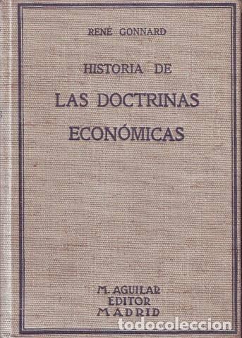 GONNARD, RENÉ: HISTORIA DE LAS DOCTRINAS ECONOMICAS (Libros de Segunda Mano - Ciencias, Manuales y Oficios - Derecho, Economía y Comercio)