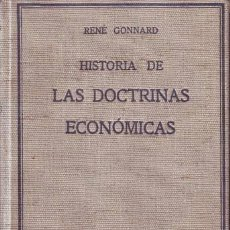 Libros de segunda mano: GONNARD, RENÉ: HISTORIA DE LAS DOCTRINAS ECONOMICAS. Lote 95472623