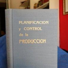 Libros de segunda mano: PLANIFICACIÓN Y CONTROL DE LA PRODUCCIÓN. MINISTERIO DE INDUSTRIA. MADRID 1960.. Lote 95700791