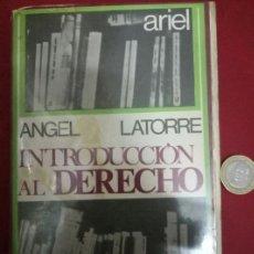 Libros de segunda mano: INTRODUCCIÓN AL DERECHO. ÁNGEL LATORRE. Lote 95892390