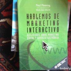 Libros de segunda mano: HABLEMOS DE MARKETING INTERACTIVO. PAUL FLEMING. Lote 95892995