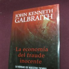 Livres d'occasion: LA ECONOMIA DEL FRAUDE INOCENTE. JOHN KENNETH GALBRAITH. EDITORIAL CRITICA 2004. Lote 96249155