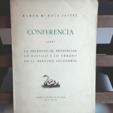 Libros de segunda mano: CONFERENCIA SOBRE LA NECESIDAD DE DIFERENCIAR LO RUSTICO Y LO URBANO EN EL DERECHO SUCESORIO. 1945.. Lote 96568203