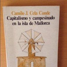 Libros de segunda mano: CAPITALISMO Y CAMPESINADO EN LA ISLA DE MALLORCA (CAMILO JOSÉ CELA CONDE). Lote 217041960