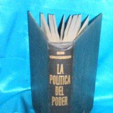 Libros de segunda mano: LA POLÍTICA DEL PODER, GEORG SHWARZENBERGER · FONDO CULTURA ECONÓMICA MÉXICO, 1960, 1ª ·BUEN ESTADO. Lote 96894299