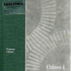 Libri di seconda mano: CAIXES I BANCS DE CATALUNYA EKL [ TOMO 4 ( SERIE BANCS DE CATALUNYA II )] FRANCESC CABANA 1996 *EKO. Lote 118764118