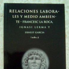 Libros de segunda mano: RELACIONES LABORALES Y MEDIO AMBIENTE. Lote 98085927