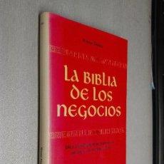Libros de segunda mano: LA BIBLIA DE LOS NEGOCIOS / WAYNE DOSICK / ED. DEUSTO 1993. Lote 98197667