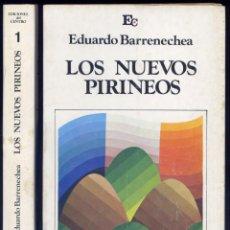 Libros de segunda mano: BARRENECHEA, EDUARDO. LOS NUEVOS PIRINEOS. EL RÍO EBRO, FRONTERA CON EUROPA. 1973.. Lote 98200519