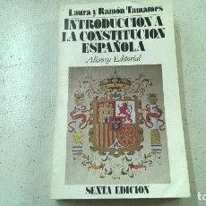 Libros de segunda mano: INTRODUCCION A LA CONSTITUCION ESPAÑOLA-LAURA Y RAMON TAMAMES-ALIANZA EDITORIAL-N. Lote 98619767