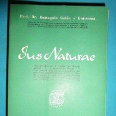 Libros de segunda mano: IUS NATURAE. LECCIONES DE CATEDRA. EUSTAQUIO GALAN Y GUTIERREZ. 1954. Lote 143135365